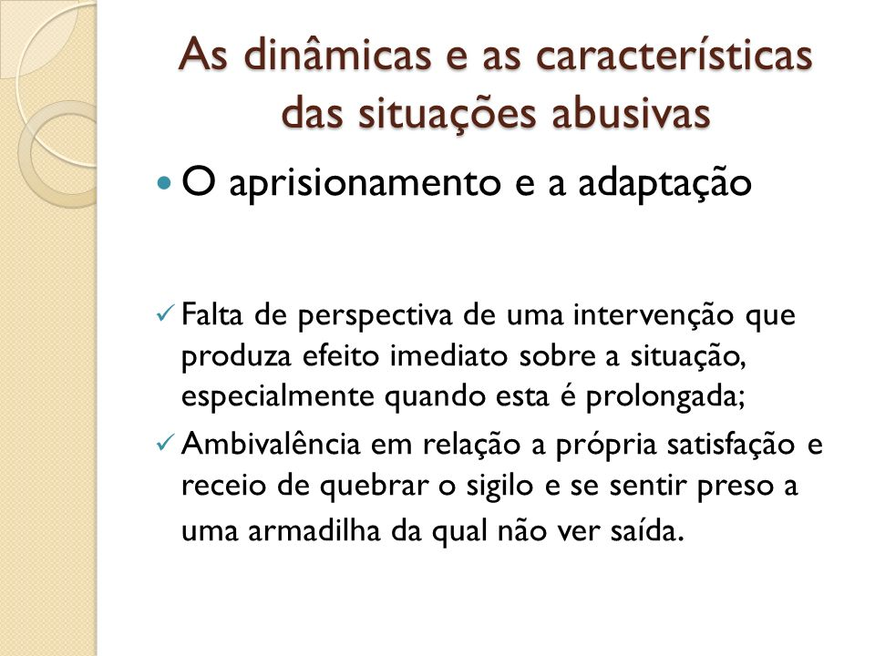 As dinâmicas e as características das situações abusivas