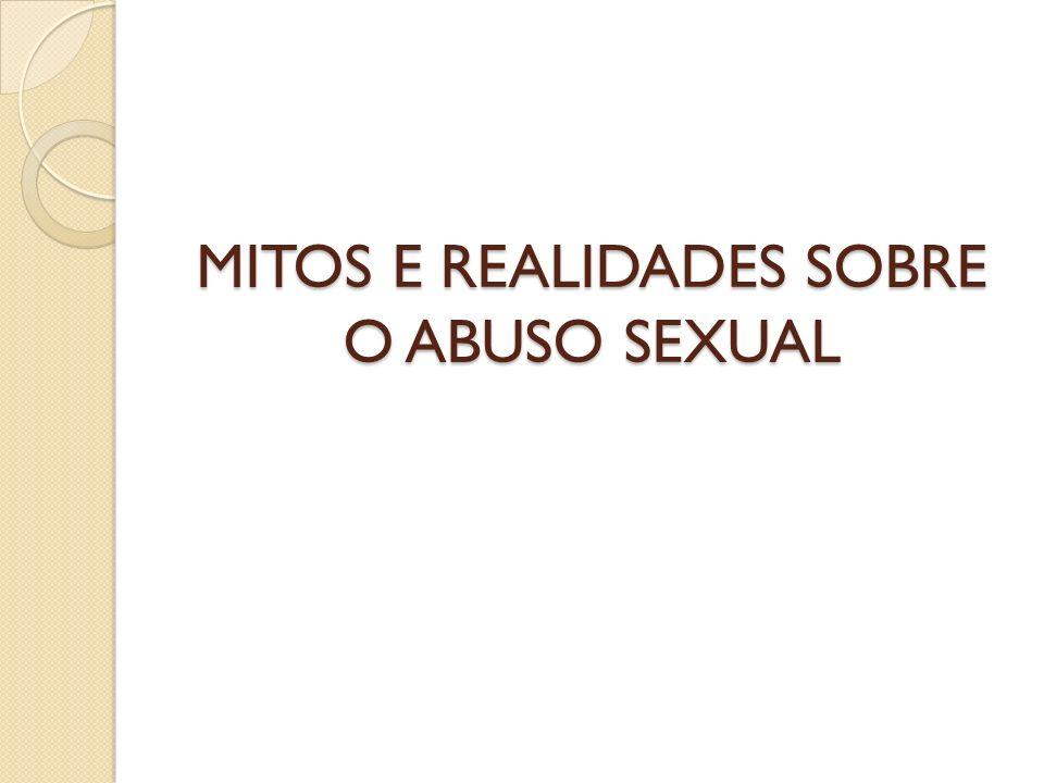 MITOS E REALIDADES SOBRE O ABUSO SEXUAL