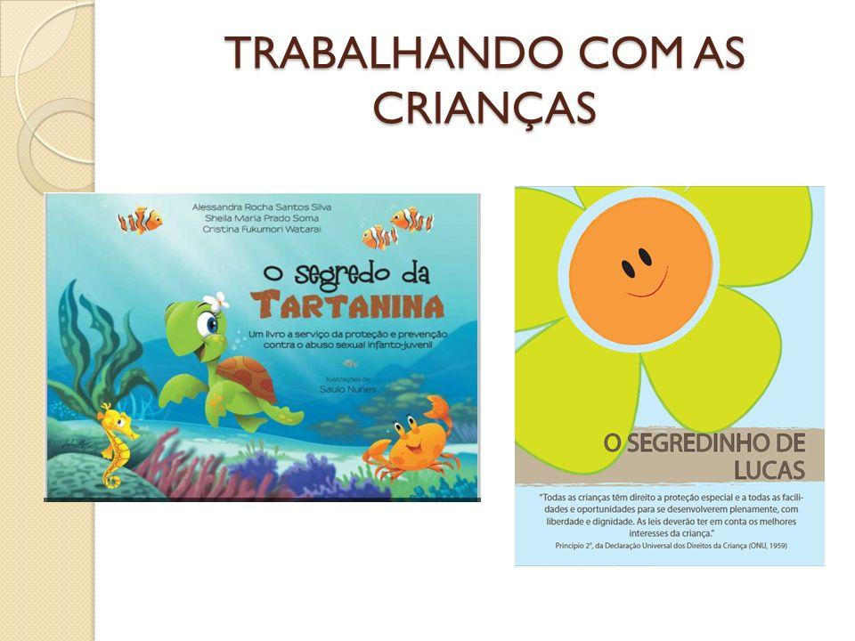 TRABALHANDO COM AS CRIANÇAS