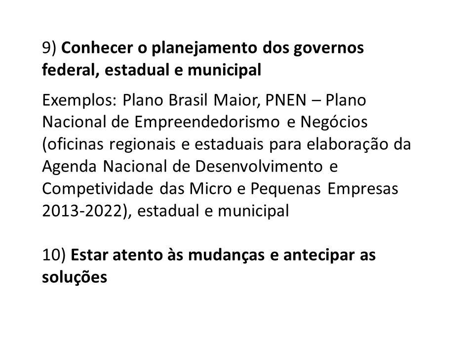 9) Conhecer o planejamento dos governos federal, estadual e municipal