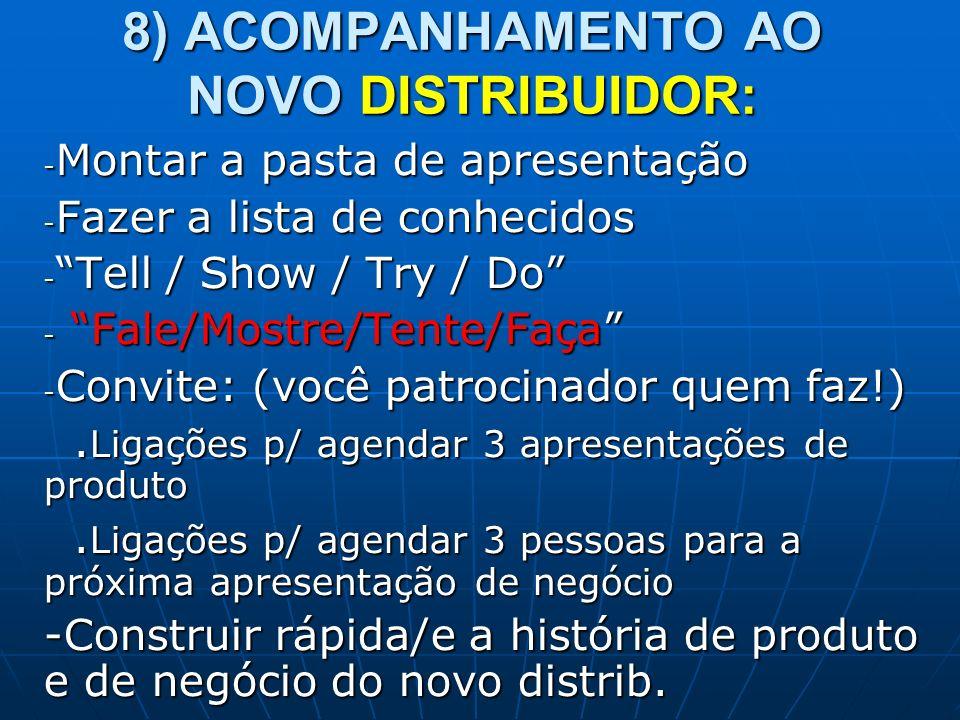 8) ACOMPANHAMENTO AO NOVO DISTRIBUIDOR: