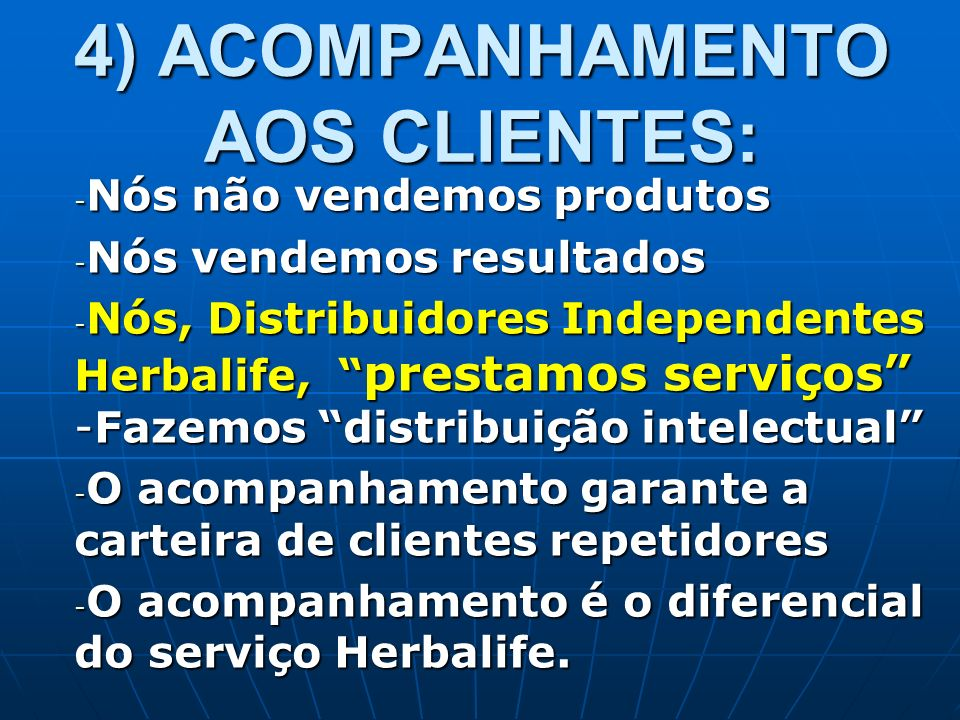 4) ACOMPANHAMENTO AOS CLIENTES: