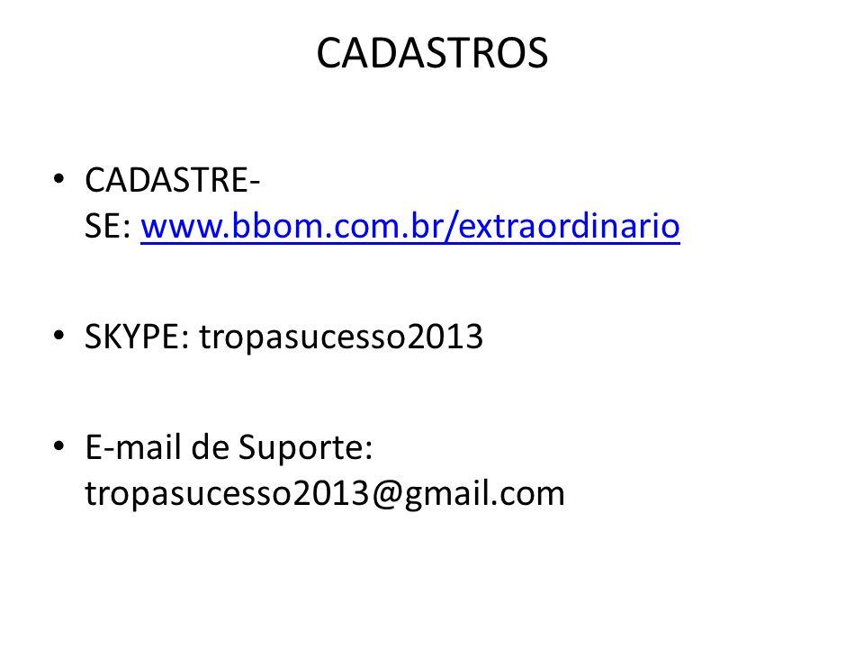 CADASTROS CADASTRE-SE: www.bbom.com.br/extraordinario