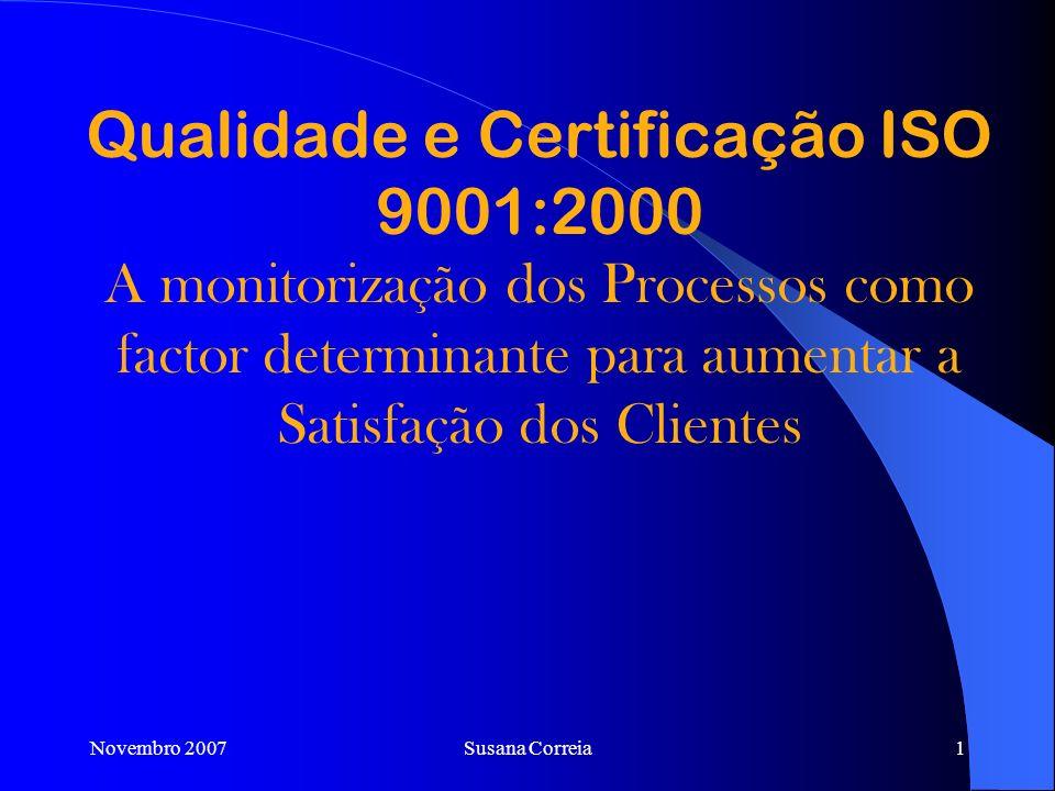 Qualidade e Certificação ISO 9001:2000 A monitorização dos Processos como factor determinante para aumentar a Satisfação dos Clientes
