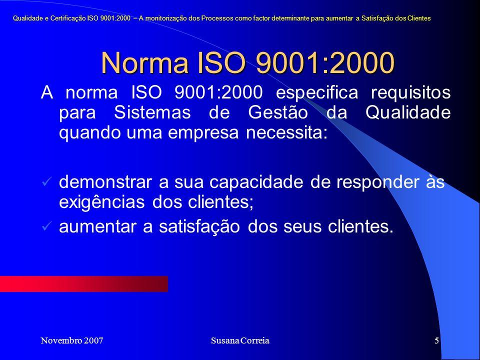Qualidade e Certificação ISO 9001:2000 – A monitorização dos Processos como factor determinante para aumentar a Satisfação dos Clientes