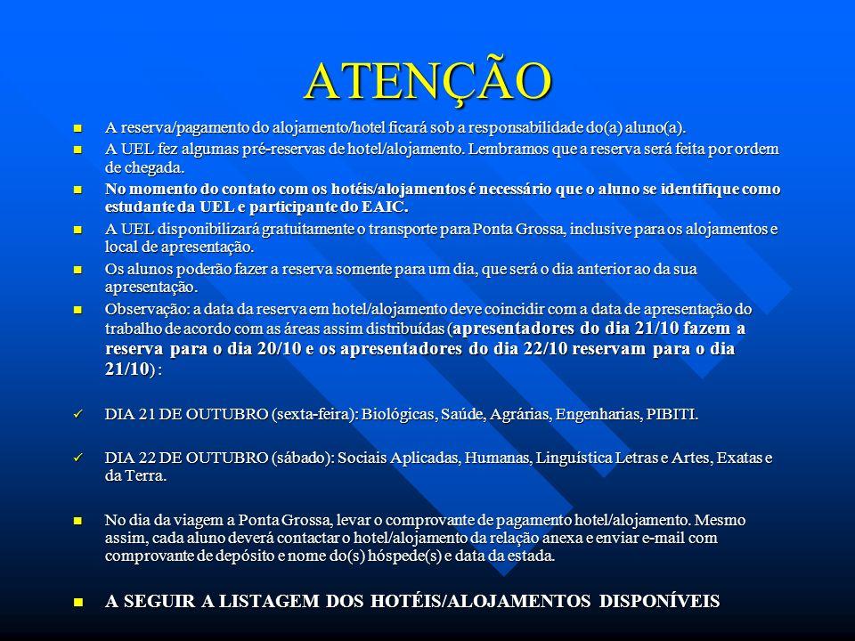 ATENÇÃO A SEGUIR A LISTAGEM DOS HOTÉIS/ALOJAMENTOS DISPONÍVEIS