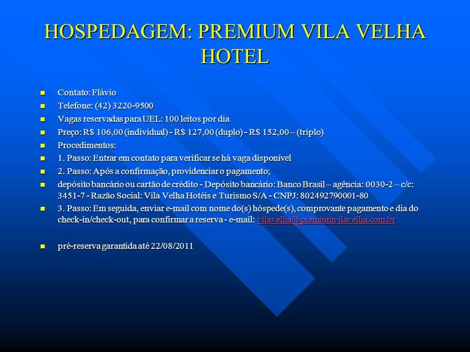 HOSPEDAGEM: PREMIUM VILA VELHA HOTEL
