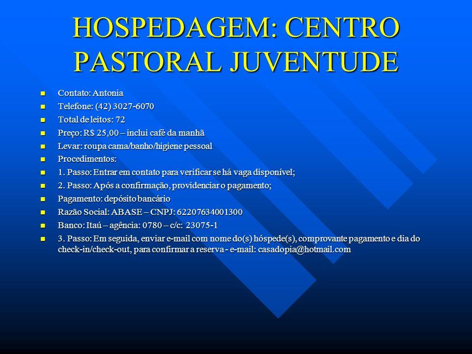 HOSPEDAGEM: CENTRO PASTORAL JUVENTUDE