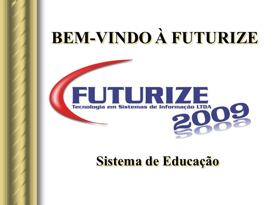 BEM-VINDO À FUTURIZE Sistema de Educação
