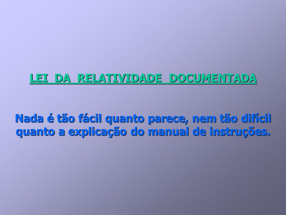 LEI DA RELATIVIDADE DOCUMENTADA