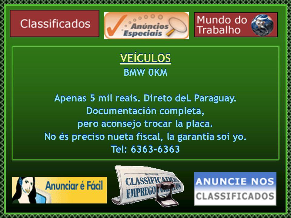 VEÍCULOS BMW 0KM Apenas 5 mil reais. Direto deL Paraguay.