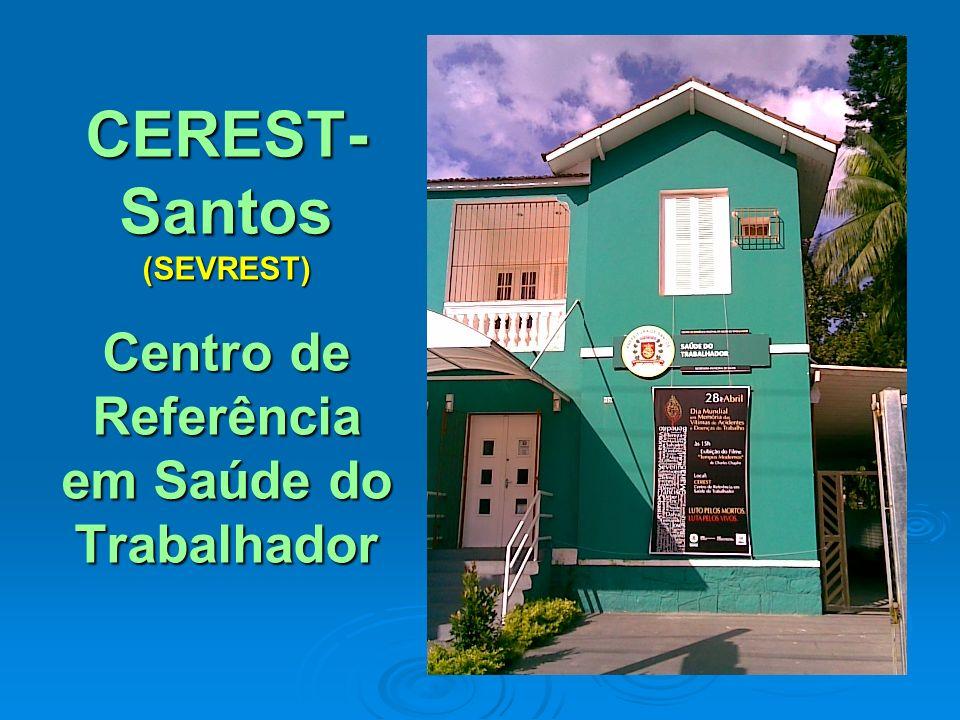 CEREST-Santos (SEVREST) Centro de Referência em Saúde do Trabalhador