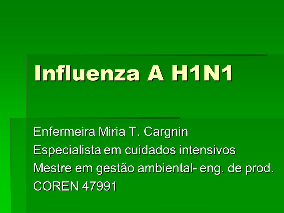 Influenza A H1N1 Enfermeira Miria T. Cargnin