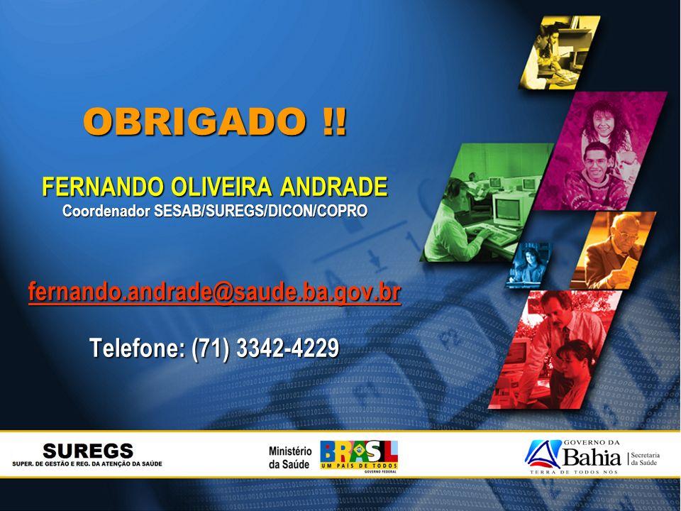 FERNANDO OLIVEIRA ANDRADE Coordenador SESAB/SUREGS/DICON/COPRO
