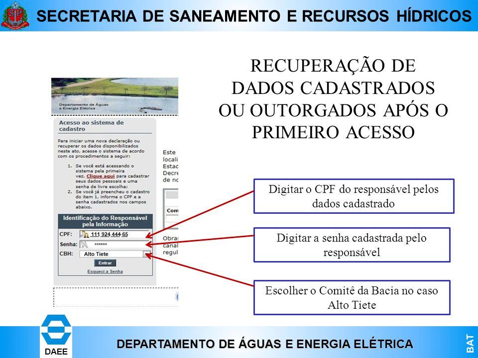 RECUPERAÇÃO DE DADOS CADASTRADOS OU OUTORGADOS APÓS O PRIMEIRO ACESSO