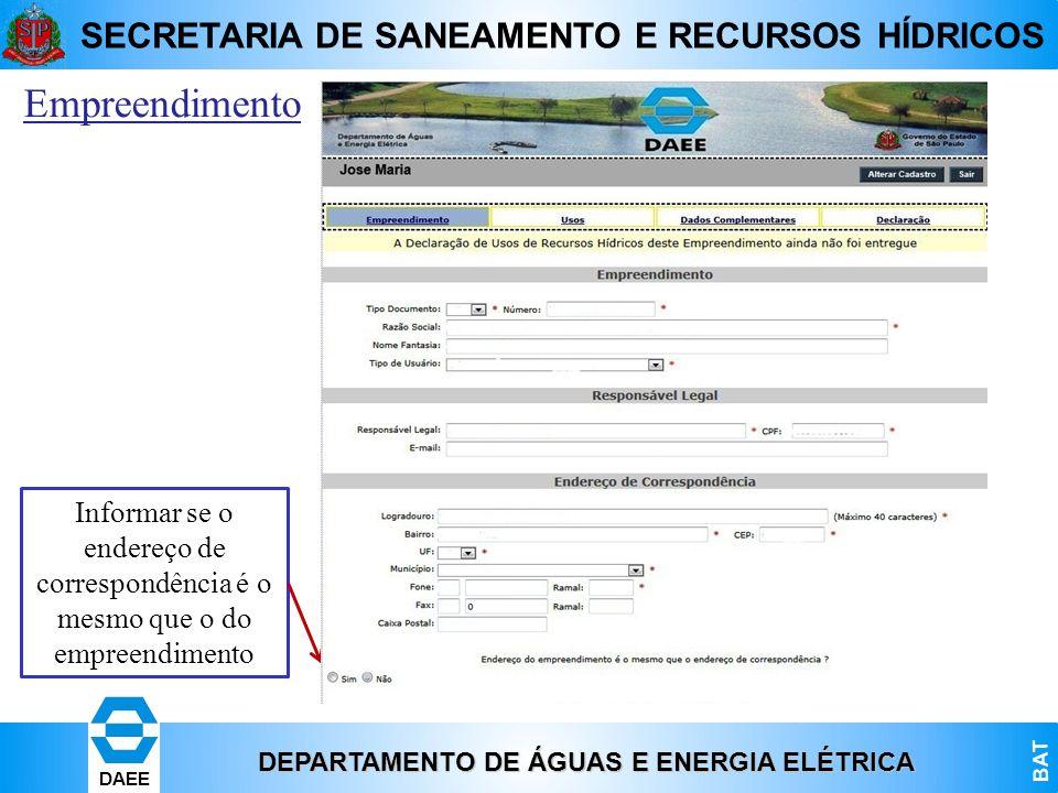 Empreendimento Informar se o endereço de correspondência é o mesmo que o do empreendimento