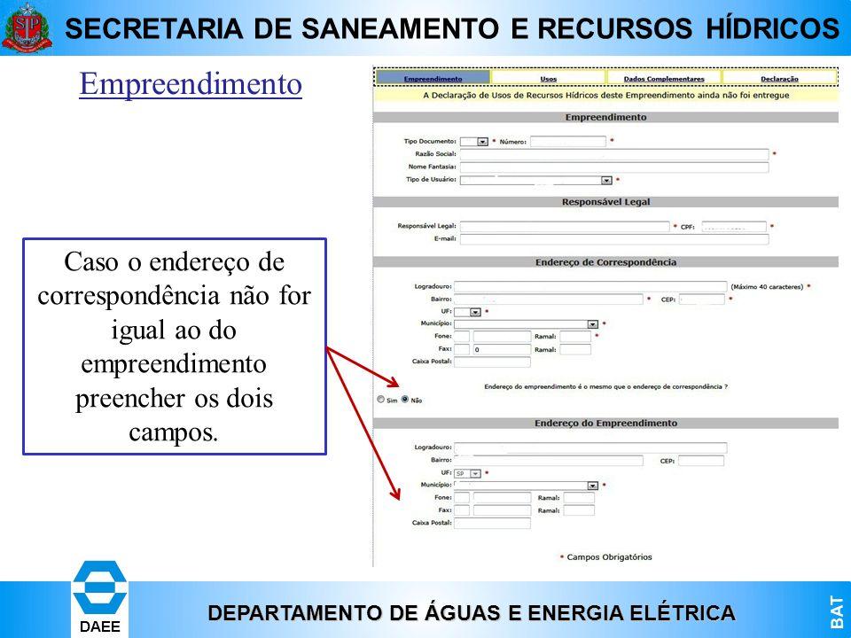 Empreendimento Caso o endereço de correspondência não for igual ao do empreendimento preencher os dois campos.