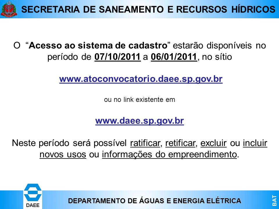 O Acesso ao sistema de cadastro estarão disponíveis no período de 07/10/2011 a 06/01/2011, no sítio
