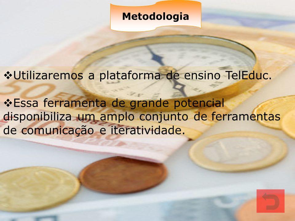 Utilizaremos a plataforma de ensino TelEduc.