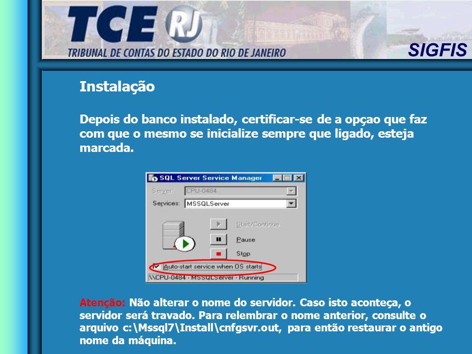 Instalação Depois do banco instalado, certificar-se de a opçao que faz com que o mesmo se inicialize sempre que ligado, esteja marcada.