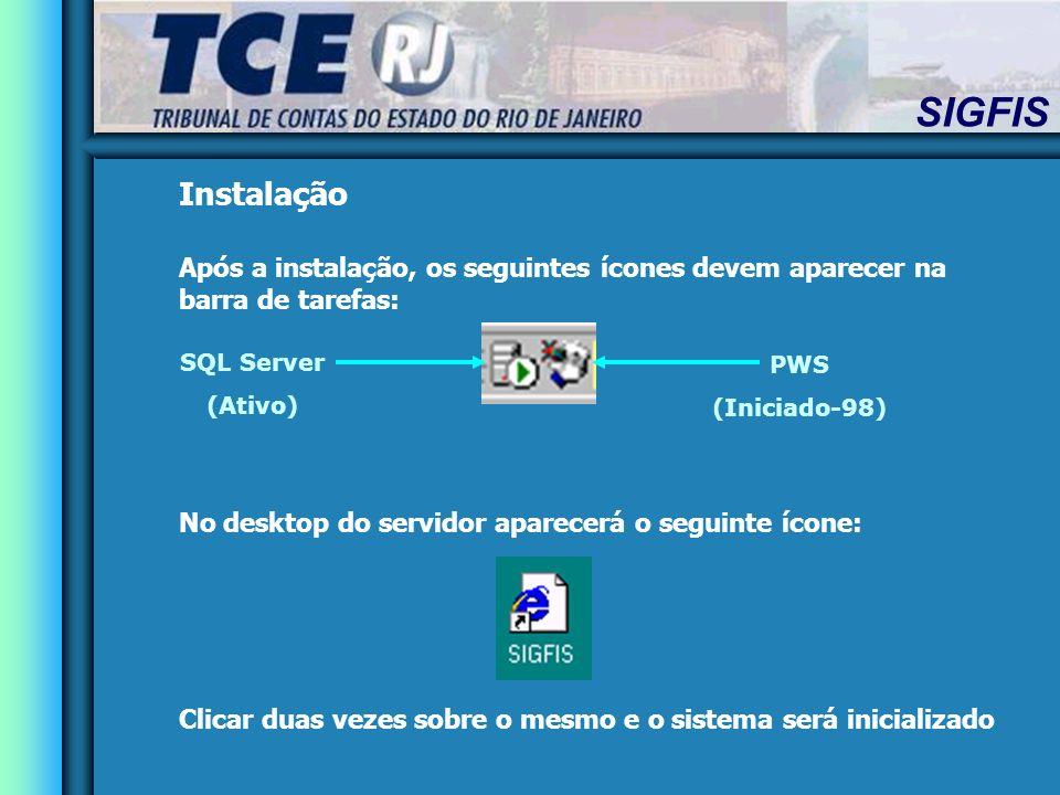 Instalação Após a instalação, os seguintes ícones devem aparecer na barra de tarefas: No desktop do servidor aparecerá o seguinte ícone: