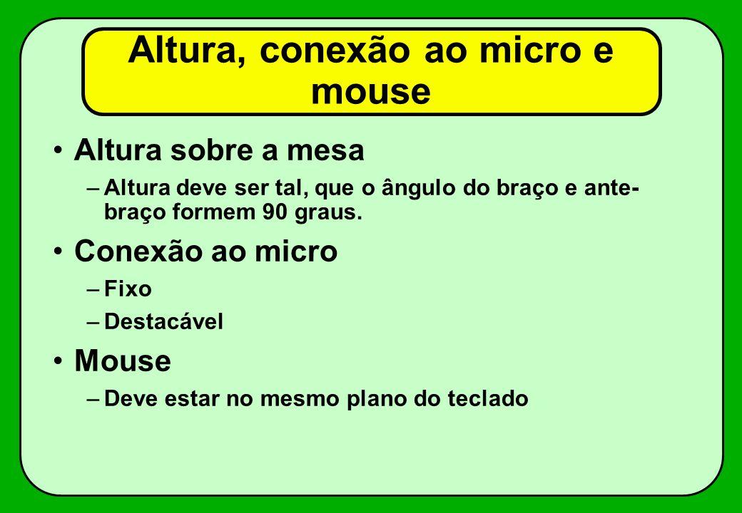 Altura, conexão ao micro e mouse