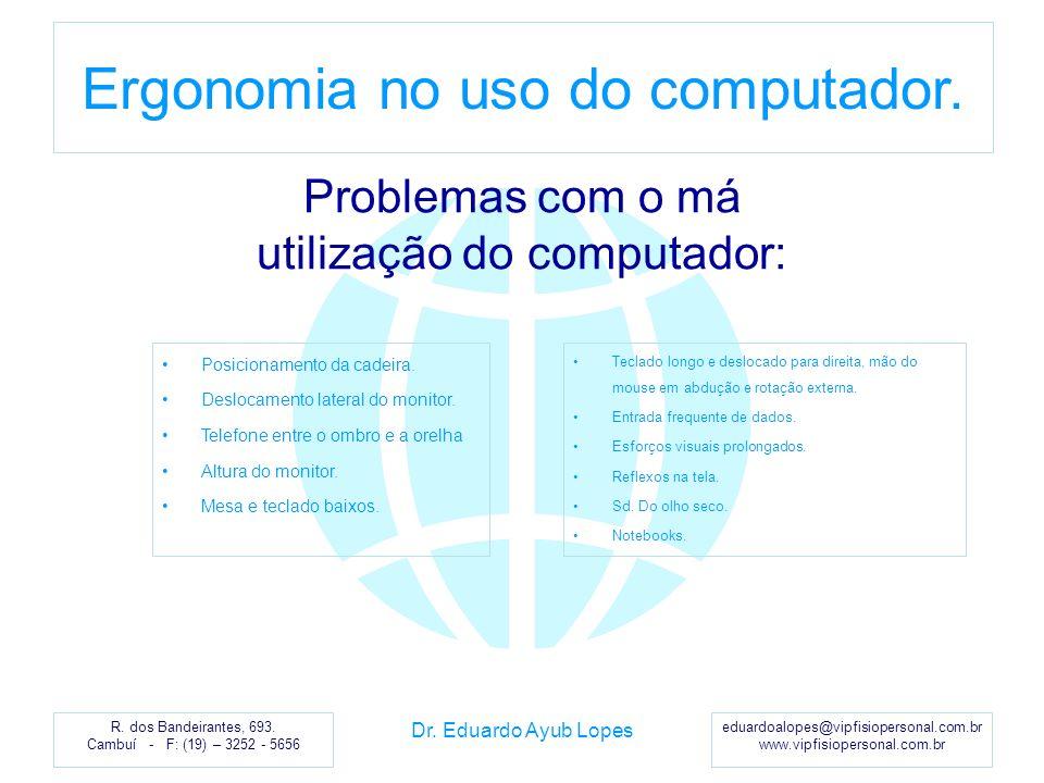 Problemas com o má utilização do computador: