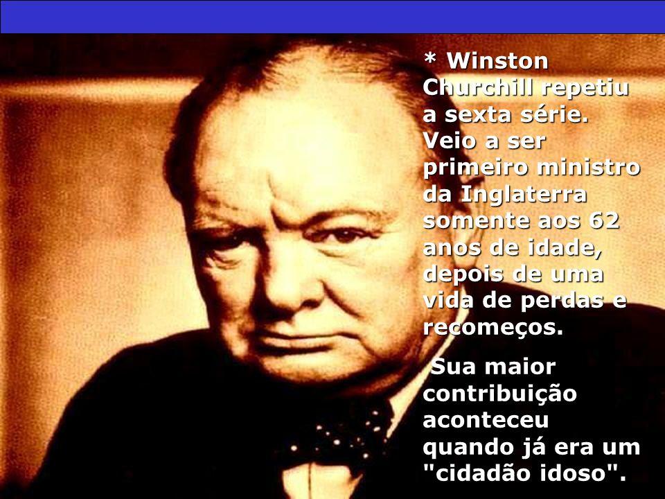 Winston Churchill repetiu a sexta série