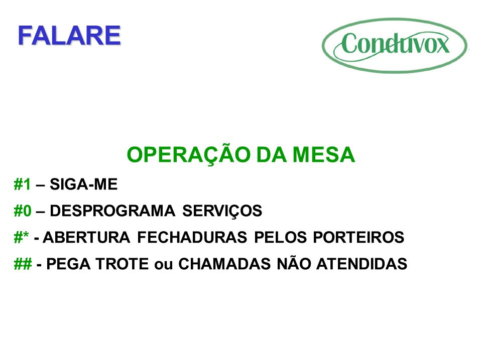 FALARE OPERAÇÃO DA MESA #1 – SIGA-ME #0 – DESPROGRAMA SERVIÇOS