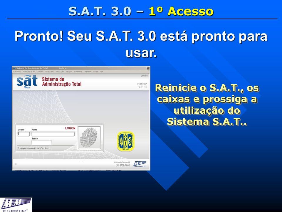 Pronto! Seu S.A.T. 3.0 está pronto para usar.