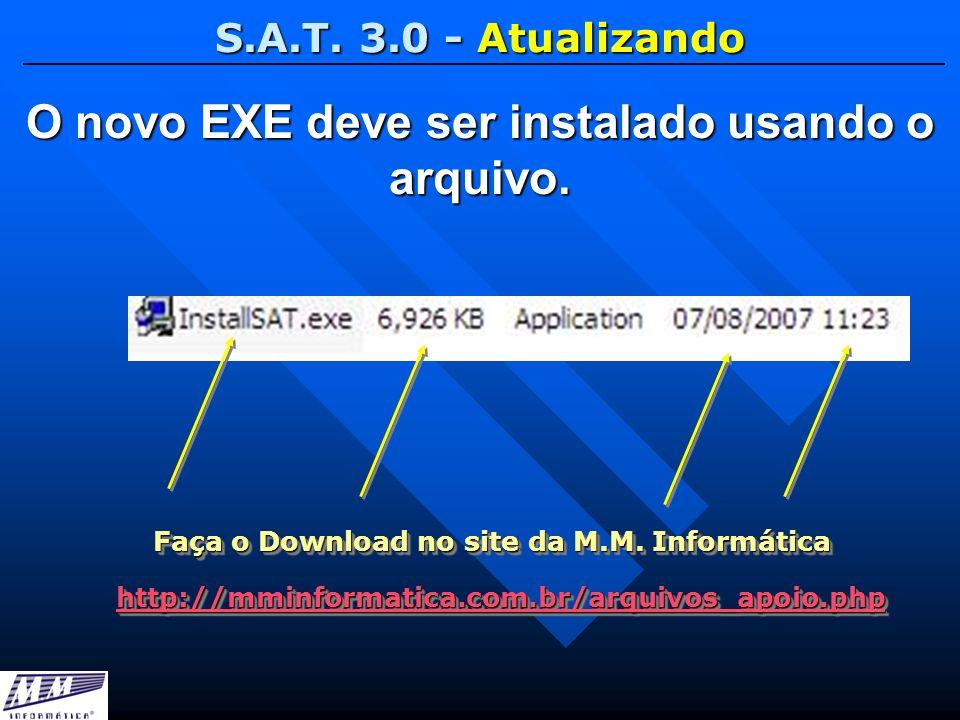 O novo EXE deve ser instalado usando o arquivo.