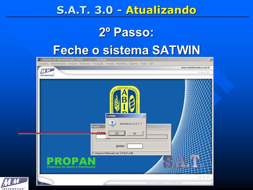 2º Passo: Feche o sistema SATWIN