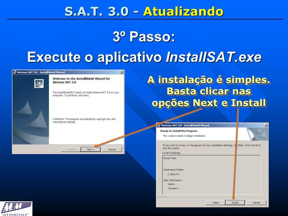 3º Passo: Execute o aplicativo InstallSAT.exe