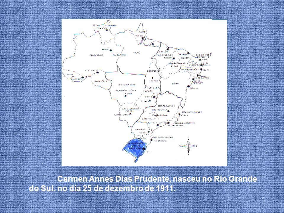 Carmen Annes Dias Prudente, nasceu no Rio Grande do Sul