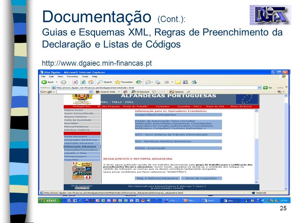 Documentação (Cont.): Guias e Esquemas XML, Regras de Preenchimento da Declaração e Listas de Códigos http://www.dgaiec.min-financas.pt