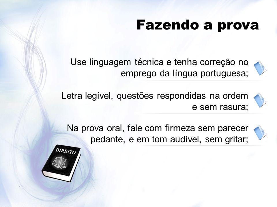 Fazendo a prova Use linguagem técnica e tenha correção no emprego da língua portuguesa; Letra legível, questões respondidas na ordem e sem rasura;