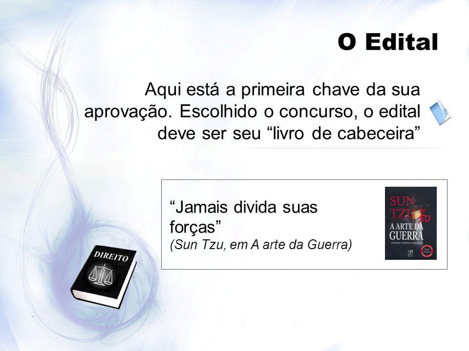 O Edital Aqui está a primeira chave da sua aprovação. Escolhido o concurso, o edital deve ser seu livro de cabeceira
