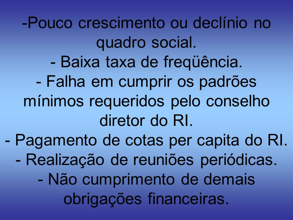 -Pouco crescimento ou declínio no quadro social