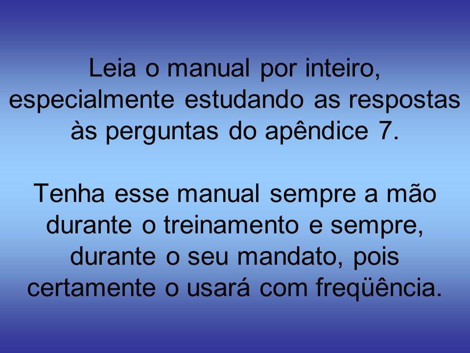 Leia o manual por inteiro, especialmente estudando as respostas às perguntas do apêndice 7.