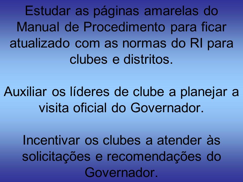 Estudar as páginas amarelas do Manual de Procedimento para ficar atualizado com as normas do RI para clubes e distritos.
