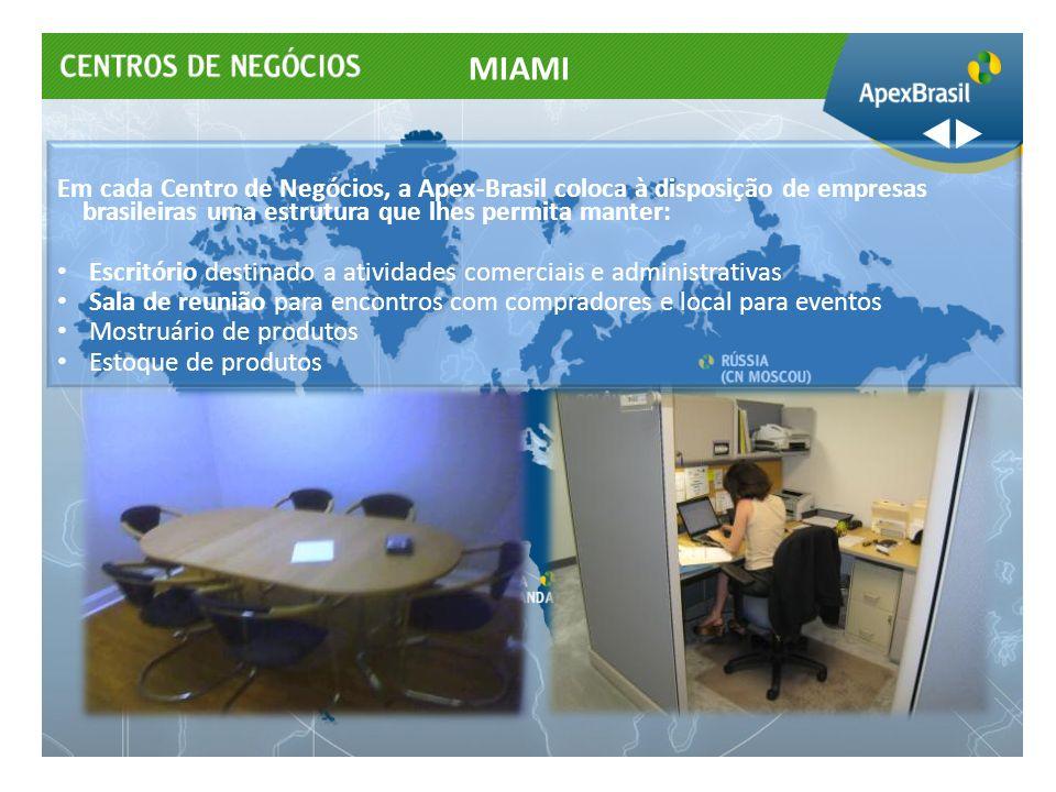 MIAMI Em cada Centro de Negócios, a Apex-Brasil coloca à disposição de empresas brasileiras uma estrutura que lhes permita manter: