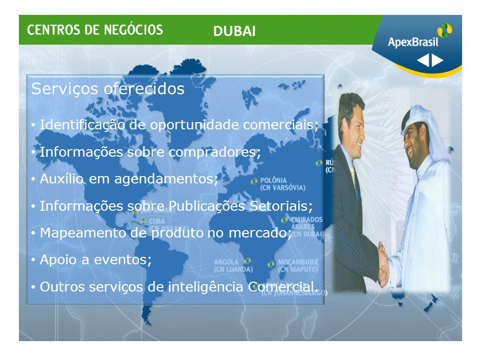 DUBAI Serviços oferecidos Identificação de oportunidade comerciais;