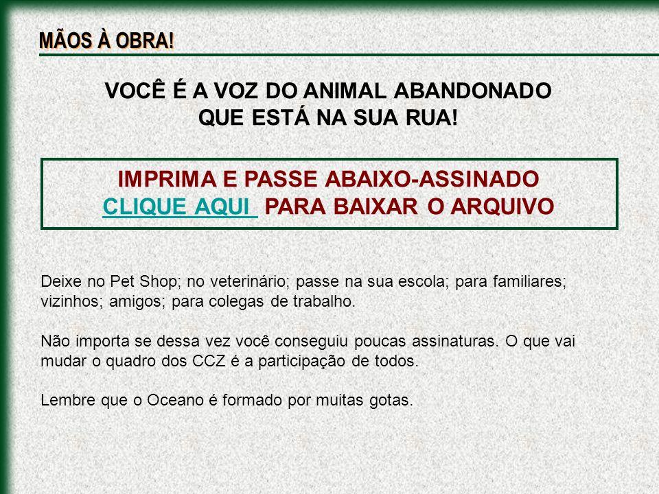 IMPRIMA E PASSE ABAIXO-ASSINADO CLIQUE AQUI PARA BAIXAR O ARQUIVO