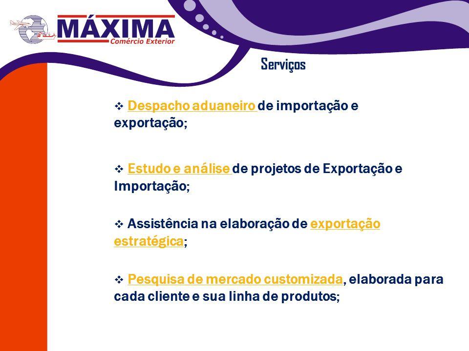 Serviços Despacho aduaneiro de importação e exportação;