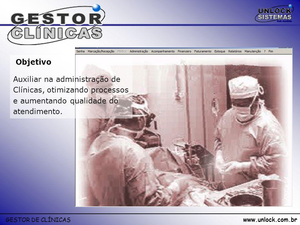 Objetivo Auxiliar na administração de Clínicas, otimizando processos e aumentando qualidade do atendimento.