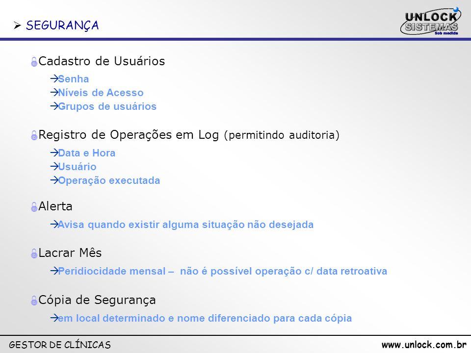 Registro de Operações em Log (permitindo auditoria)