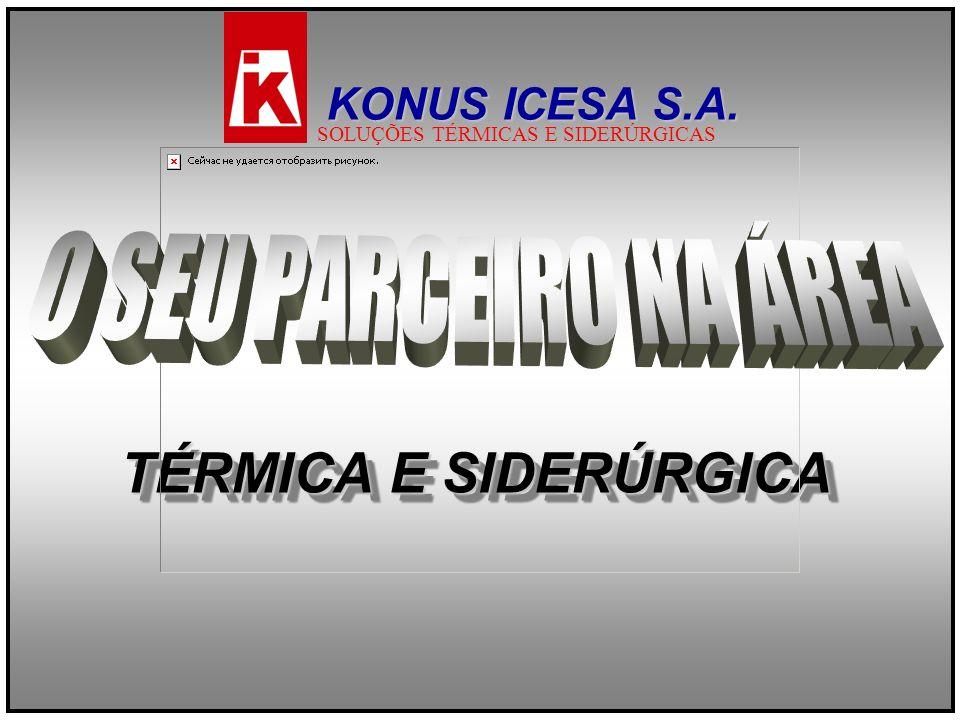 TÉRMICA E SIDERÚRGICA O SEU PARCEIRO NA ÁREA KONUS ICESA S.A.