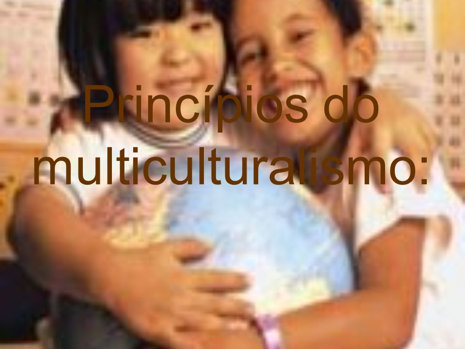 Princípios do multiculturalismo: