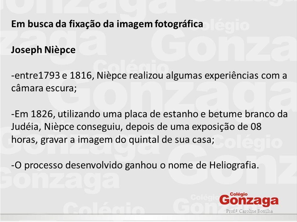 Em busca da fixação da imagem fotográfica Joseph Nièpce