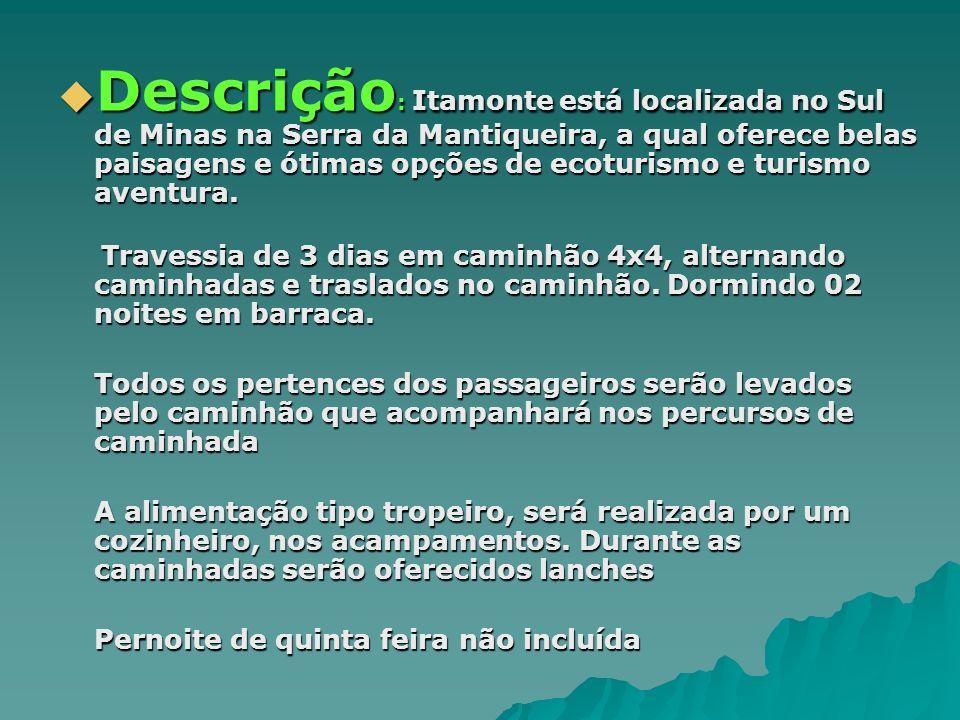 Descrição: Itamonte está localizada no Sul de Minas na Serra da Mantiqueira, a qual oferece belas paisagens e ótimas opções de ecoturismo e turismo aventura.
